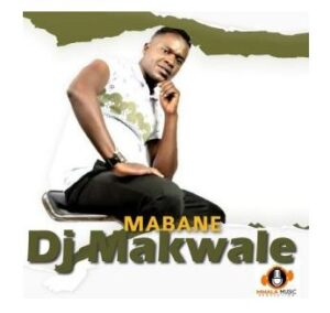 DJ Makwale – Mabane